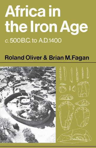 Africa in the Iron Age: c.500 B.C. to A.D. 1400