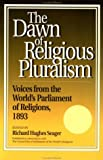 Dawn of Religious Pluralism, Richard H. Seager, 0812692233
