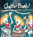 Clatter Bash!: A Day of the Dead Celebration (Multilingual Edition)