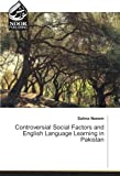 Controversial Social Factors and English Language Learning in Pakistan