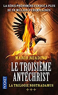 La trilogie Nostradamus 03 : Le troisième Antéchrist, Reading, Mario