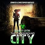 Planet Urth: The Underground City: Planet Urth Series, Book 3 | Christopher Martucci,Jennifer Martucci