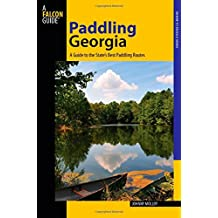 Paddling Georgia: A Guide To The State's Best Paddling Routes (Paddling Series)