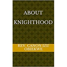 ABOUT KNIGHTHOOD