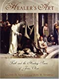 img - for The Healer's Art: Faith and the Healing Power of Jesus Christ book / textbook / text book