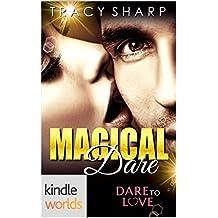 Dare To Love Series: Magical Dare (Kindle Worlds Novella)