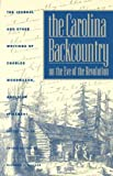 Carolina Backcountry on the Eve of the Revolution (Institute of Early American History & Culture), Charles Woodmason, 0807840351