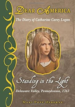 Standing in the Light: The Captive Diary of Catharine Carey Logan 043944554X Book Cover