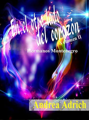 En el otro lado del corazón II: Volumen 2 (Spanish Edition)