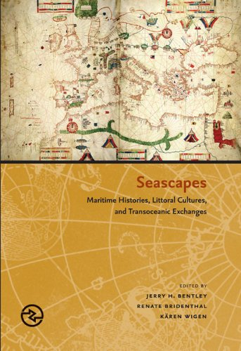 Seascapes: Maritime Histories, Littoral Cultures, and Transoceanic Exchanges (Perspectives on the Global Past)