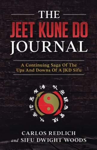 The Jeet Kune Do Journal: A Continuing Saga Of The Ups And Downs Of A JKD Sifu