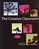 The Creative Classroom : The Elementary Experience, Devine, Kay and Judd, Marsha, 075756528X