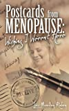Postcards from Menopause: Wishing I Weren't Here [With 16 Postcards]