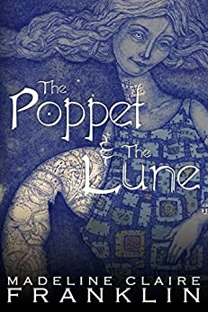 The Poppet and the Lune (An Original Fairy Tale) by [Franklin, Madeline Claire]