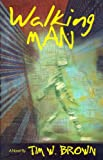 Walking Man, Tim W. Brown, 0978984706