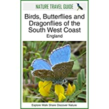 Nature Travel Guide: Birds, Butterflies and Dragonflies of the South West Coast, England