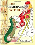 The Comeback Witch, K. Kelly, 1491267372