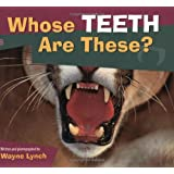 Whose Teeth Are These? (Whose? Animal Series)