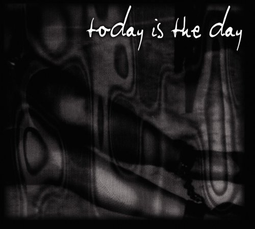 Today Is The Day by TODAY IS THE DAY