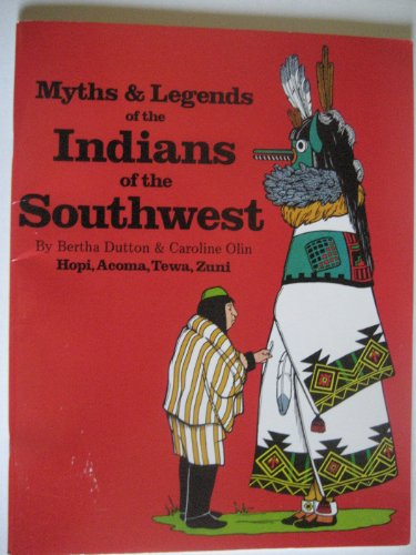 Myths and Legends of Indians of the Southwest: Book II : Hopi, Acoma, Tewa, Zuni Bertha Dutton