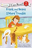 Frank and Beans and S'More Trouble, Kathy-jo Wargin, 0310718481