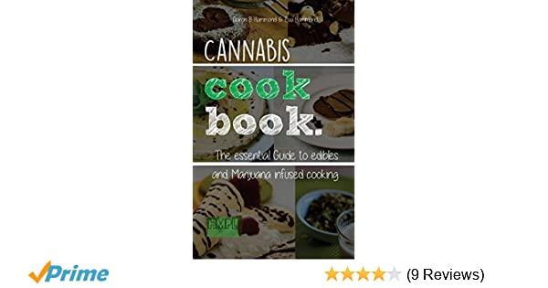 Cannabis Cookbook: The Essential Guide to Edibles and
