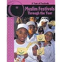 A Year of Festivals: Muslim Festivals Through The Year
