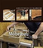 Möbelbau: Grundlagen, Konstruktionen, Tricks & Kniffe (HolzWerken)
