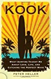 Kook: What Surfing Taught Me About Love, Life, and Catching the Perfect Wave (Outdoor Literature)