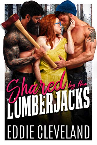 Shared by the Lumberjacks: A Hot, Quick Romance Novella (MFM Novella Series  Book - Finish Brass English 4