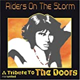 Riders on the Storm: a Tribute to the Doors By Doors (2002-06-03)