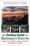 An Outdoor Guide to Bartram's Travels, Charles D. Spornick and Alan R. Cattier, 0820324388