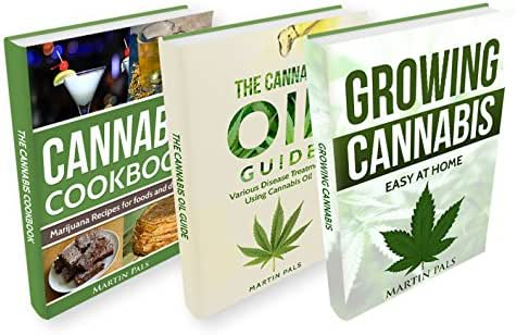 CANNABIS: 3 Manuscripts; Cannabis Growing, Cannabis Oil and a Cannabis Cookbook (Cannabis growing, HEMP, CBD, cooking, Cannabis Oil)
