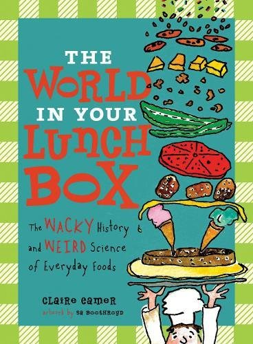The World in Your Lunch Box: The Wacky History and Weird Science of Everyday Foods by Annick Press (Image #3)