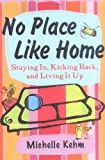 No Place Like Home, Michelle Kehm, 0452285372
