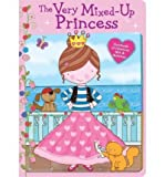img - for The Very Mixed-Up Princess: Hundreds of Hilarious Mix & Matches (Hardback) - Common book / textbook / text book
