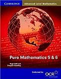 Pure Mathematics 5 and 6 (Cambridge Advanced Level Mathematics for OCR)