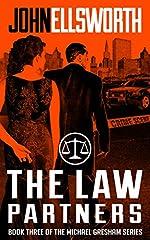 Legal Thriller: Michael Gresham: The Law Partners (Michael Gresham Legal Thrillers Book 3)