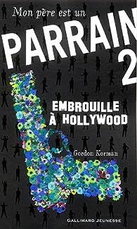 Mon père est un parrain, Tome 2 : Embrouille à Hollywood par Gordon Korman