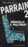 Mon père est un parrain, Tome 2 : Embrouille à Hollywood par Korman