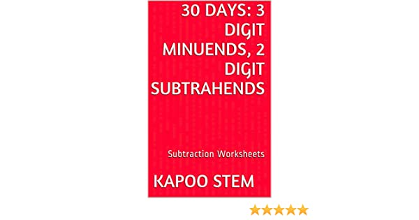 30 Subtraction Worksheets with 3-Digit Minuends, 2-Digit ...
