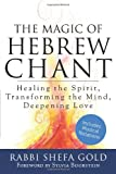 The Magic of Hebrew Chant, Rabbi Shefa Gold, 1580236715