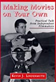 Making Movies on Your Own, Kevin J. Lindenmuth, 0786405171