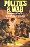 Politics and War: European Conflict from Philip II to Hitler, Enlarged Edition, David Kaiser, 0674002725