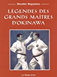 Image de Légendes des grands maîtres d'Okinawa