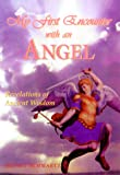 My First Encounter with an Angel: Revelations of Ancient Wisdom