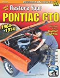 How to Restore Your Pontiac GTO, 1964-74 (Restoration) (S-A Design)