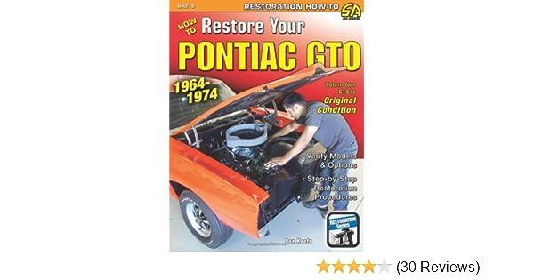 How to Restore Your Pontiac GTO: 1964-1974 (Restoration How
