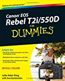 Canon EOS Rebel T2i/550d for Dummies®, Julie Adair  King and Dan Burkholder, 0470768819