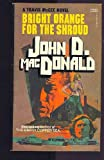 Bright Orange for the Shroud, John D. MacDonald, 0449142434